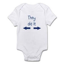 They did it Infant Bodysuit