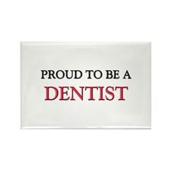 Proud to be a Dentist Rectangle Magnet