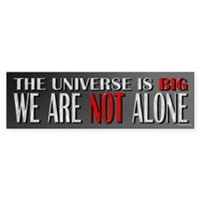 We are Not Alone Bumper Bumper Sticker