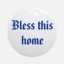 Bless This Home Ornament (Round)