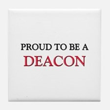 Proud to be a Deacon Tile Coaster