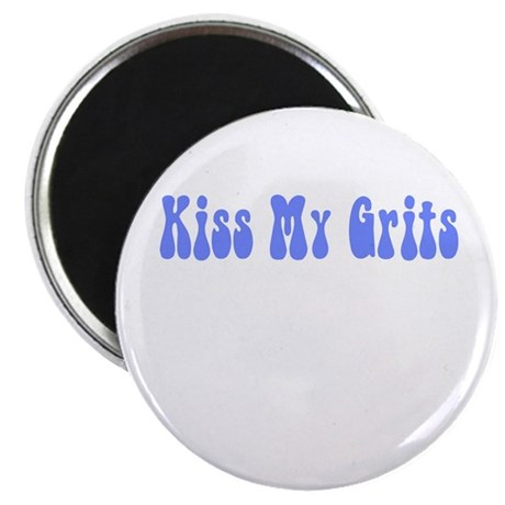 Kiss My Grits Magnet