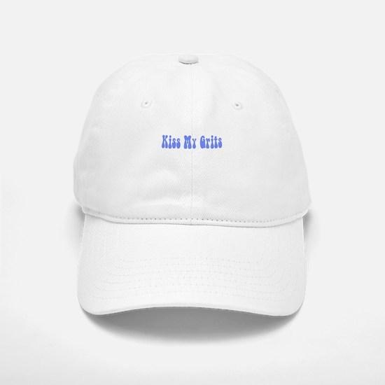 Kiss My Grits Baseball Baseball Cap