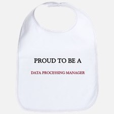 Proud to be a Data Processing Manager Bib