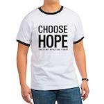 Choose Hope: Not A Political Ringer T