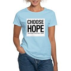 Choose Hope: Not A Political T-Shirt