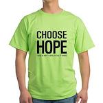 Choose Hope: Not A Political Green T-Shirt