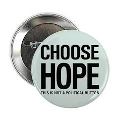 "Choose Hope: Not A Political 2.25"" Button (10"
