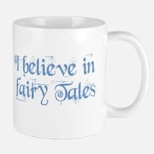 I Believe In Fairy Tales Mug