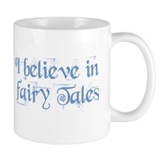 I Believe In Fairy Tales Small Small Mug