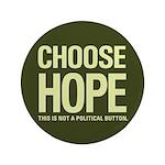 "Choose Hope: Not A Political 3.5"" Button (100"
