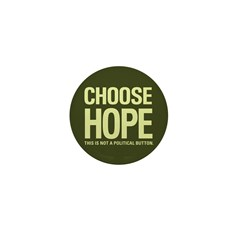 Choose Hope: Not A Political Mini Button (100 pack