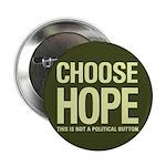 "Choose Hope: Not A Political 2.25"" Button"