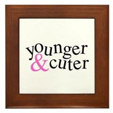 Younger and Cuter - Pink Framed Tile