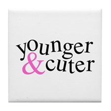 Younger and Cuter - Pink Tile Coaster