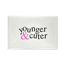 Younger and Cuter - Pink Rectangle Magnet