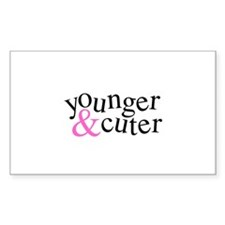 Younger and Cuter - Pink Rectangle Decal