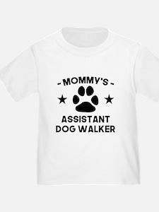 Mommys Assistant Dog Walker T-Shirt
