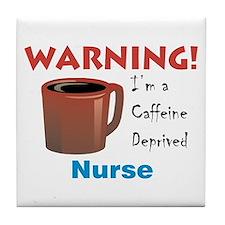 Caffeine Deprived Nurse Tile Coaster