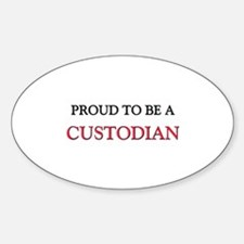 Proud to be a Custodian Oval Decal