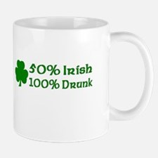 50% Irish, 100% Drunk Mug