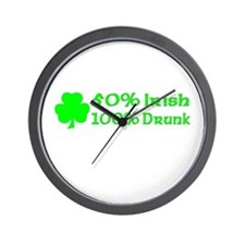 50% Irish, 100% Drunk Wall Clock
