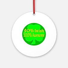 50% Irish, 100% Awesome Ornament (Round)