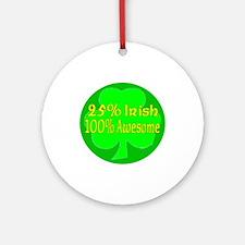 25% Irish, 100% Awesome Ornament (Round)