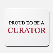 Proud to be a Curator Mousepad