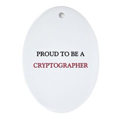 Proud to be a Cryptographer Oval Ornament