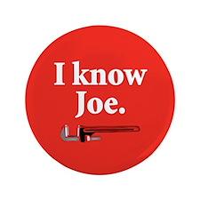 """I Know Joe. Joe the Plumber 3.5"""" Button"""