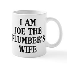 I Am Joe The Plumber's Wife Mug