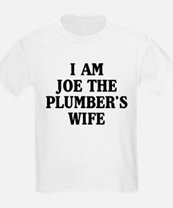 I Am Joe The Plumber's Wife T-Shirt