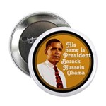 It's PRESIDENT Barack Hussein Obama Button