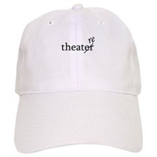 "Theatre Spelled ""re"" Baseball Cap"
