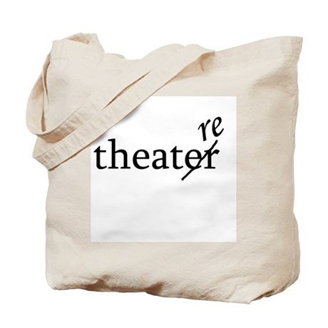 """Theatre Spelled """"re"""" Tote Bag"""