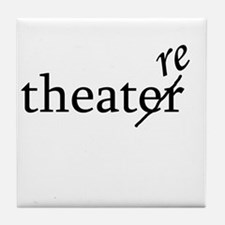 "Theatre Spelled ""re"" Tile Coaster"