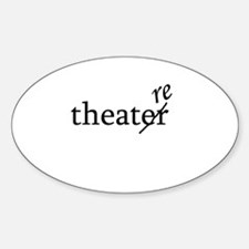 "Theatre Spelled ""re"" Oval Decal"