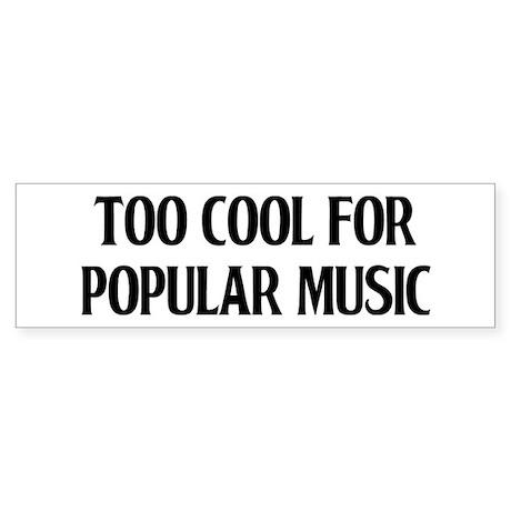 Too Cool Sticker (Bumper)