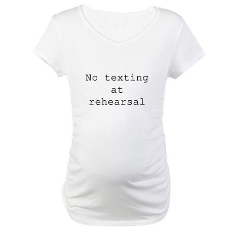No Texting Maternity T-Shirt