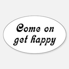 Come Happy Decal