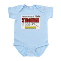 PRESSURE MAKES THE STRONG STR Infant Bodysuit