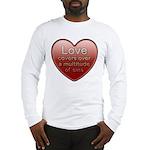 Love Covers Sins Long Sleeve T-Shirt