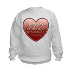 Love Covers Sins Kids Sweatshirt