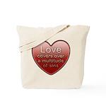 Love Covers Sins Tote Bag