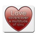 Love Covers Sins Mousepad
