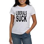 Liberals Suck Women's T-Shirt