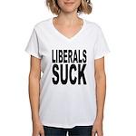 Liberals Suck Women's V-Neck T-Shirt