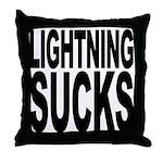 Lightning Sucks Throw Pillow