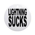 Lightning Sucks Ornament (Round)
